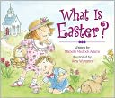 What Is Easter? by Michelle Medlock Adams: NOOK Kids Cover