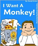 I Want a Monkey! by Daniel Errico: NOOK Kids Read to Me Cover