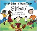 What Does It Mean to Be Global? by Rana DiOrio: NOOK Kids Read to Me Cover