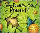 What Does It Mean to Be Present? by Rana DiOrio: NOOK Kids Read to Me Cover