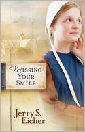 Missing Your Smile (Fields of Home Series #1) by Jerry S. Eicher: NOOK Book Cover
