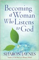 Becoming a Woman Who Listens to God by Sharon Jaynes: NOOK Book Cover