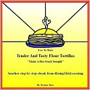 download Tender And Tasty Flour Tortillas book