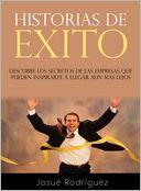 download Historias de �xito - Descubre los secretos de las empresas que pueden inspirarte a llegar aun m�s lejos book