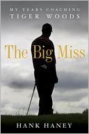 The Big Miss by Hank Haney: Book Cover