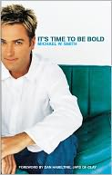 It's Time to Be Bold by Michael Smith: NOOK Book Cover