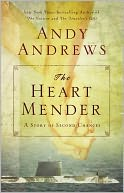 The Heart Mender by Andy Andrews: NOOK Book Cover