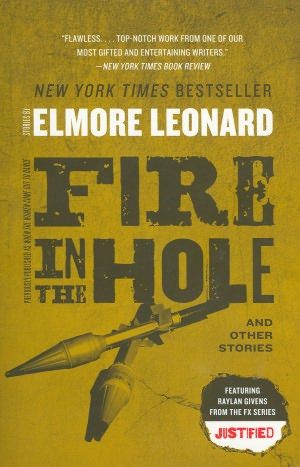 Fire in the Hole: StoriesElmore Leonard