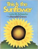 This Is the Sunflower by Lola M. Schaefer: Book Cover