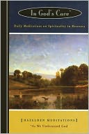 download In God's Care : Daily Meditations on Spirituality in Recovery book