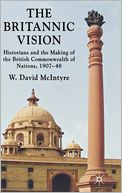 download The Britannic Vision : Historians and the Making of the British Commonwealth of Nations, 1907-48 book