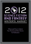 2012 Science Fiction &amp; Fantasy Writer's Market by Robert Lee Brewer: NOOK Book Cover