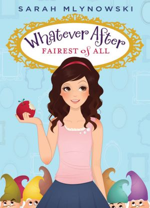 Fairest of All (Whatever After Series #1)