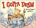 I Gotta Draw by Bruce Degen: Book Cover