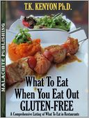 What To Eat When You Eat Out Gluten Free by TK Kenyon: NOOK Book Cover