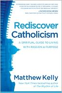 Rediscover Catholicism by Matthew Kelly: NOOK Book Cover