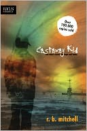 Castaway Kid by R. B. Mitchell: NOOK Book Cover