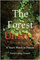 The Forest Unseen by David George Haskell: Book Cover