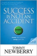 Success Is Not an Accident by Tommy Newberry: Book Cover