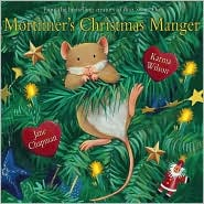 Mortimer's Christmas Manger by Karma Wilson: Book Cover