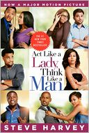 Act Like a Lady, Think Like a Man by Steve Harvey: Book Cover