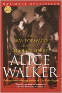The Way Forward Is with a Broken Heart by Alice Walker: NOOK Book Cover