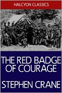 The Red Badge of Courage by Stephen Crane by Stephen Crane: NOOK Book Cover