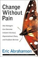 Change without Pain by Eric Abrahamson: Book Cover