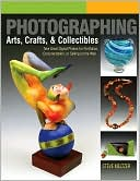 Photographing Arts, Crafts &amp; Collectibles by Steve Meltzer: Book Cover