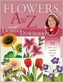 Flowers A to Z with Donna Dewberry by Donna Dewberry: Book Cover