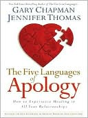 download The Five Languages of Apology : How to Experience Healing in All Your Relationships book