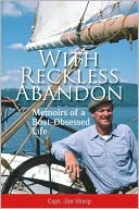download With Reckless Abandon : Memoirs of a Boat-Obsessed Life book