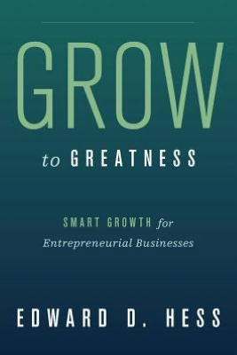 Book in pdf format to download for free Grow to Greatness: Smart Growth for Entrepreneurial Businesses