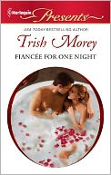 Fiancee for One Night (Harlequin Presents Series #3045) by Trish Morey: NOOK Book Cover