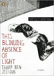 This Blinding Absence Of Light - Tahar Ben Jelloun