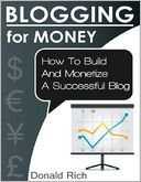 download Blogging for Money - How to Build and Monetize a Successful Blog book