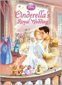 Cinderella's Royal Wedding (Disney Princess) by Disney Book Group: NOOK Kids Read and Play Cover