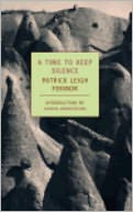 A Time to Keep Silence by Patrick Leigh Fermor: NOOK Book Cover