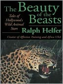 download The Beauty of the Beasts : Tales of Hollywood's Wild Animal Stars book