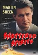 Shattered Spirits with Martin Sheen