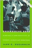 download Engendering Song : Singing and Subjectivity at Prespa Albanian Weddings. book