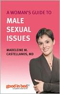 A Woman's Guide to Male Sexual Issues by Madeleine Castellanos M.D.: NOOK Book Cover