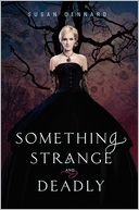 Something Strange and Deadly by Susan Dennard: Book Cover
