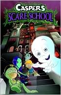 Casper's Scare School by Sabrina Alberghetti: Book Cover