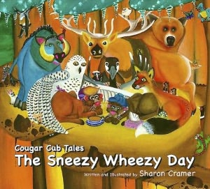 Cougar Cub Tales: The Sneezy Wheezy Day: The Sneezy Wheezy Day