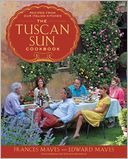 The Tuscan Sun Cookbook by Frances Mayes: NOOK Book Cover