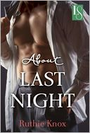 About Last Night by Ruthie Knox: NOOK Book Cover
