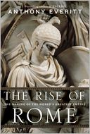 The Rise of Rome by Anthony Everitt: NOOK Book Cover