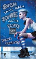 Even White Trash Zombies Get the Blues by Diana Rowland: Book Cover