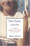 Once Upon a Secret by Mimi Alford: Book Cover